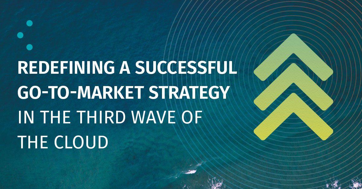 Third wave GTM strategies